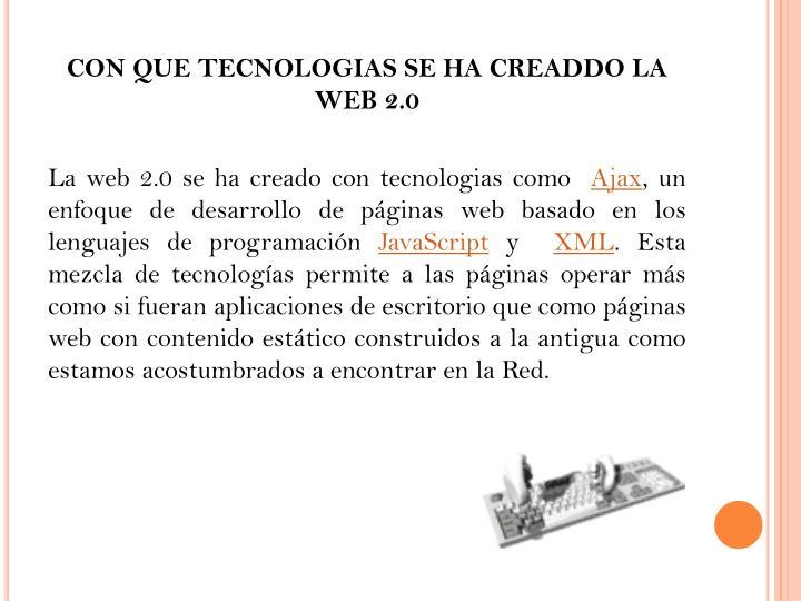 CON QUE TECNOLOGIAS SE HA CREADDO LA WEB 2.0