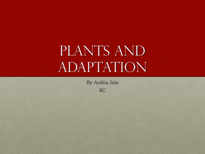 Plants and adaptation