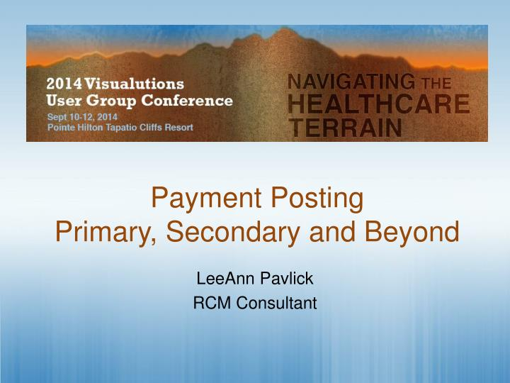 Payment posting primary secondary and beyond