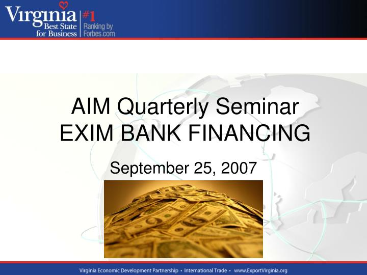 Aim quarterly seminar exim bank financing