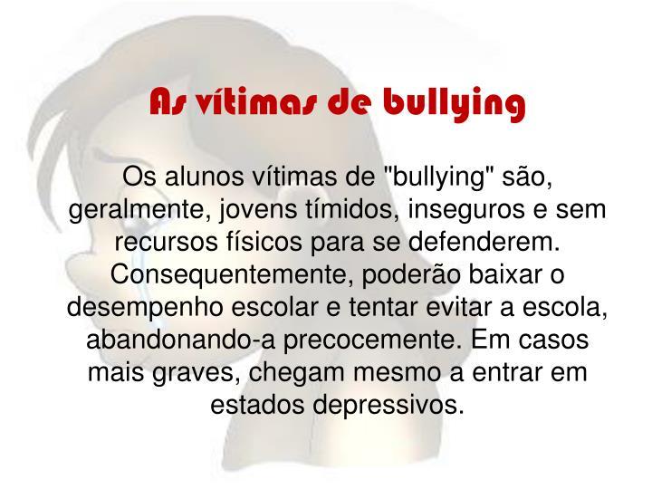 As vítimas de bullying