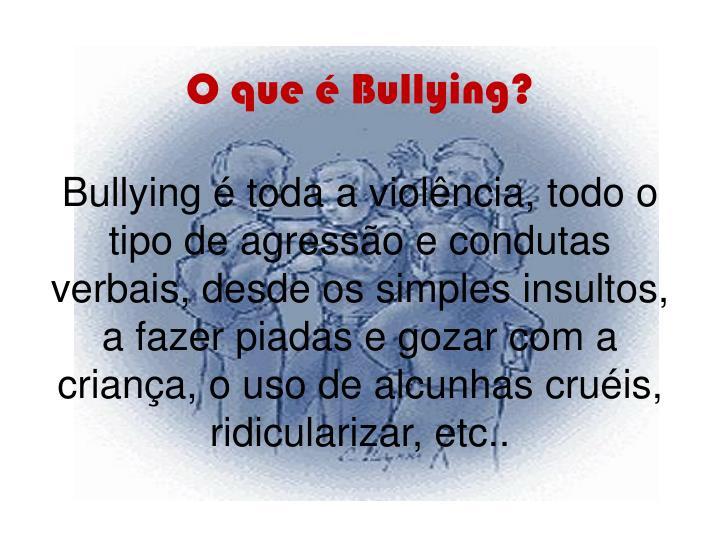 O que é Bullying?