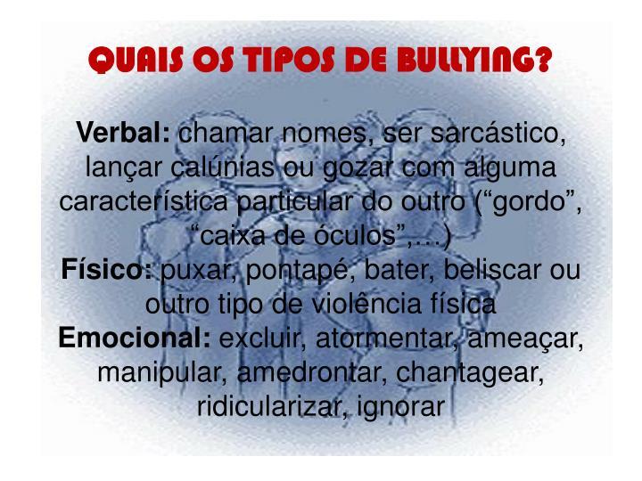 QUAIS OS TIPOS DE BULLYING?