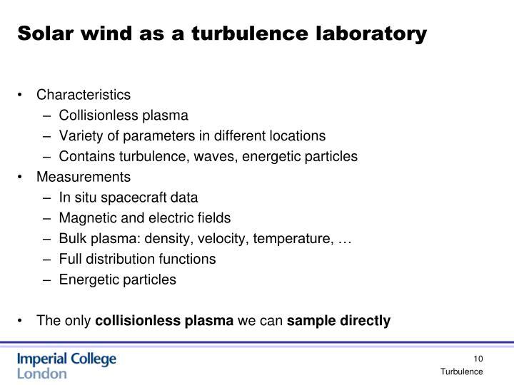 Solar wind as a turbulence laboratory