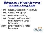 maintaining a diverse economy has been a long battle