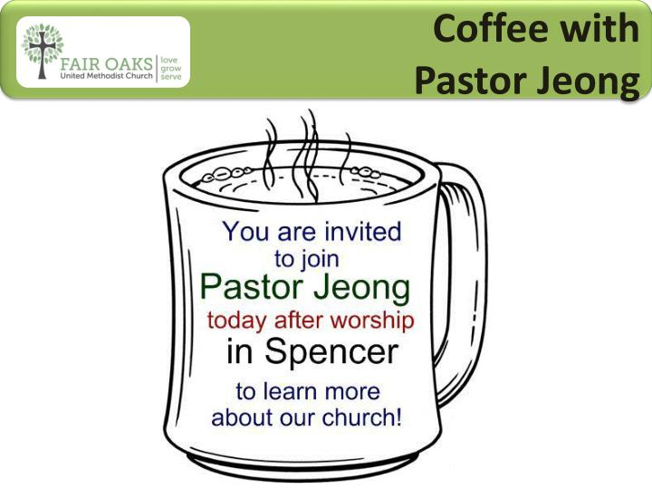 Coffee with pastor jeong