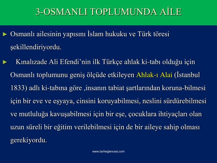 Osmanl ailesinin yapsn slam hukuku ve Trk tresi ekillendiriyordu.