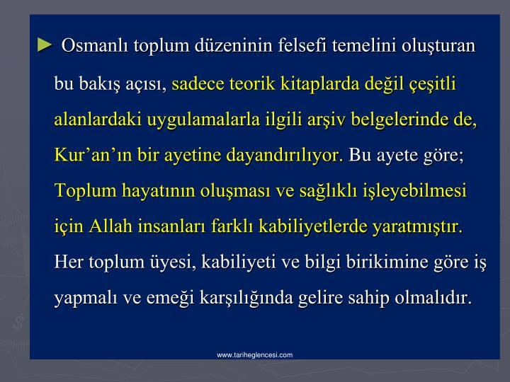 Osmanl toplum dzeninin felsefi temelini oluturan bu bak as,