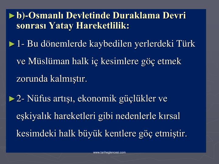 b)-Osmanl Devletinde Duraklama Devri sonras Yatay Hareketlilik: