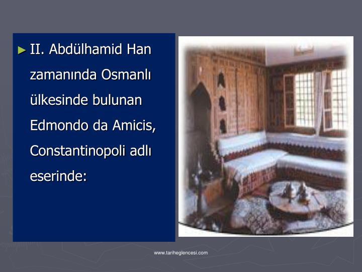 II. Abdülhamid Han zamanında Osmanlı ülkesinde bulunan