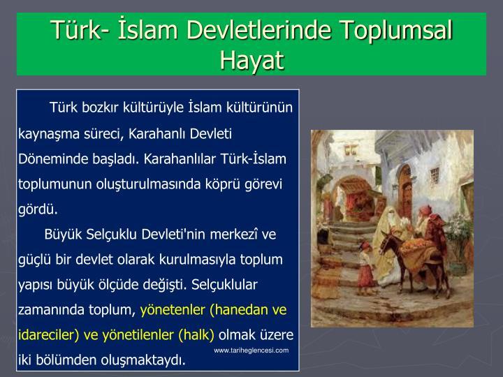 Türk- İslam Devletlerinde Toplumsal Hayat