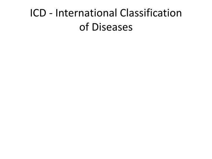 ICD - International Classification