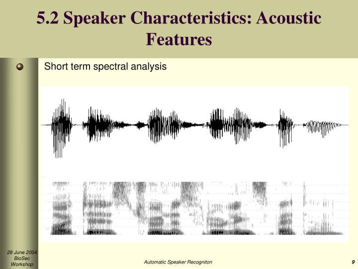 5.2 Speaker Characteristics: Acoustic Features