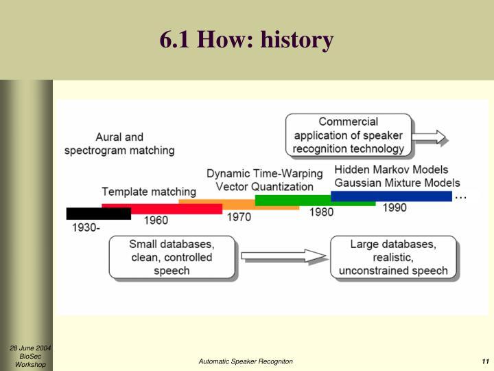 6.1 How: history