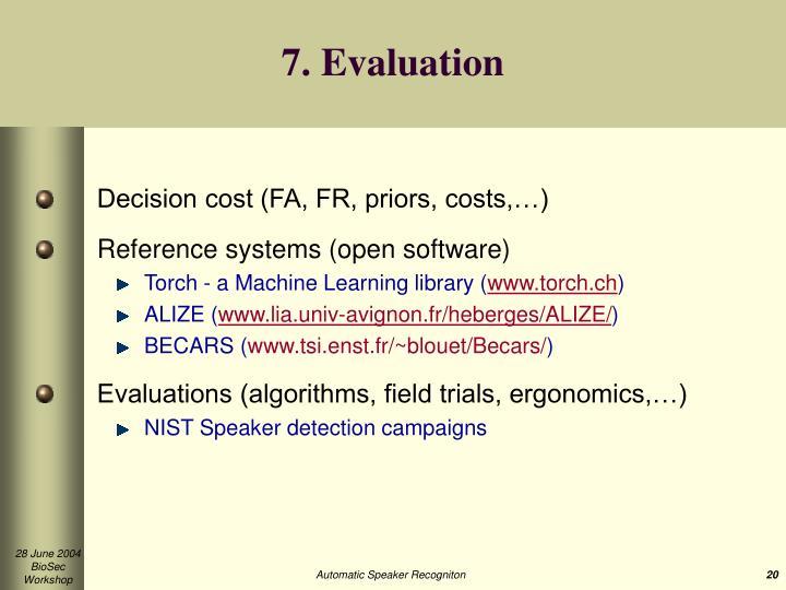 7. Evaluation