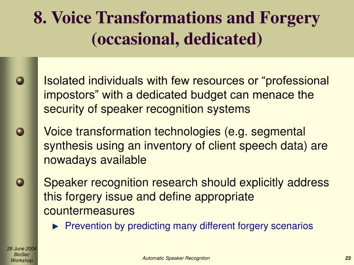 8. Voice Transformations and Forgery (occasional, dedicated)