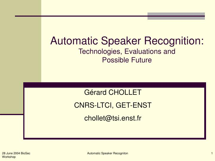 Automatic speaker recognition technologies evaluations and possible future