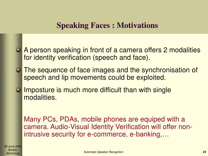 Speaking Faces : Motivations