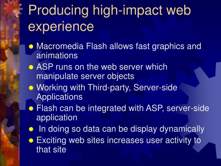 Producing high impact web experience