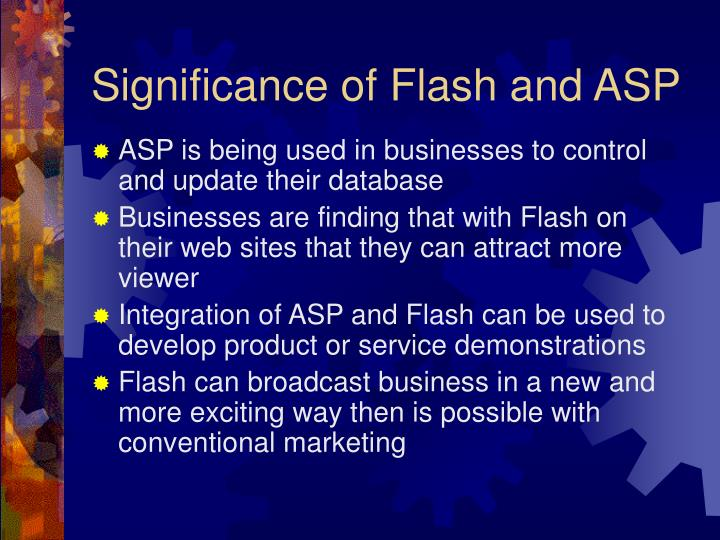Significance of Flash and ASP