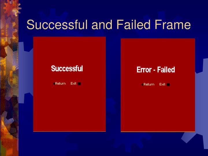 Successful and Failed Frame