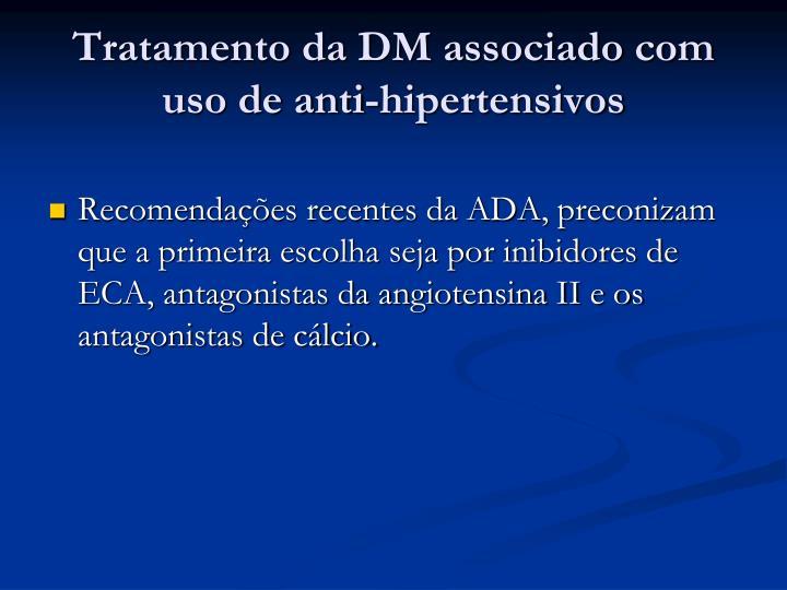 Tratamento da DM associado com uso de anti-hipertensivos