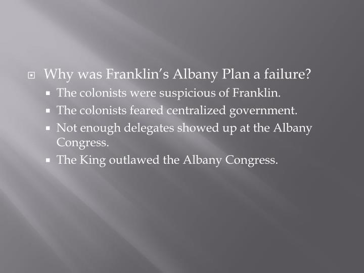 Why was Franklin's Albany Plan a failure?