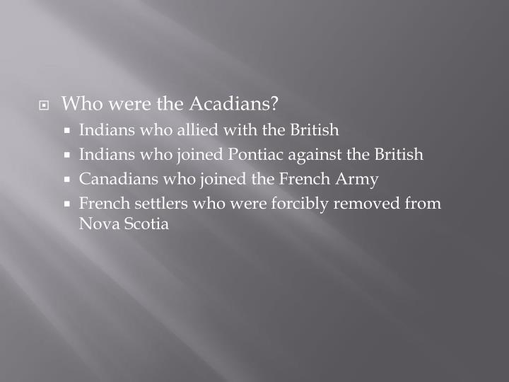Who were the Acadians?