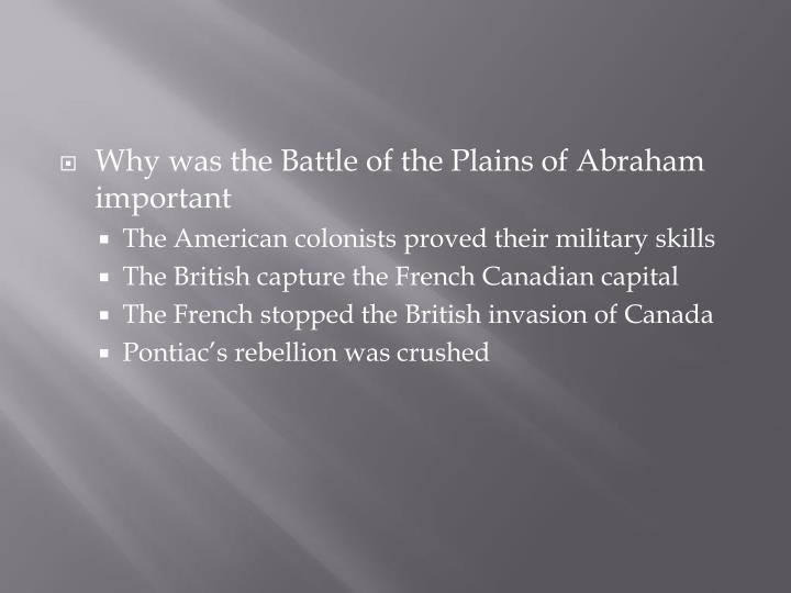 Why was the Battle of the Plains of Abraham important