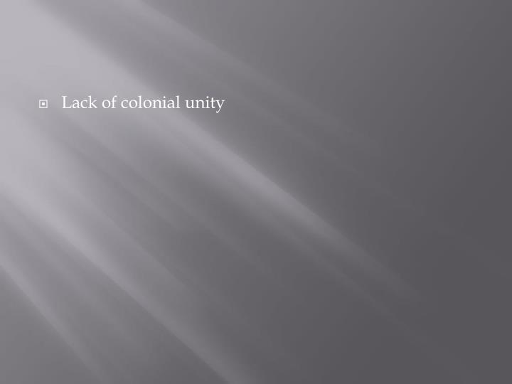 Lack of colonial unity