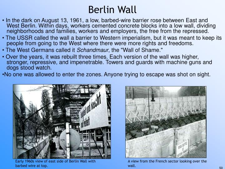 In the dark on August 13, 1961, a low, barbed-wire barrier rose between East and   West Berlin. Within days, workers cemented concrete blocks into a low wall, dividing neighborhoods and families, workers and employers, the free from the repressed.