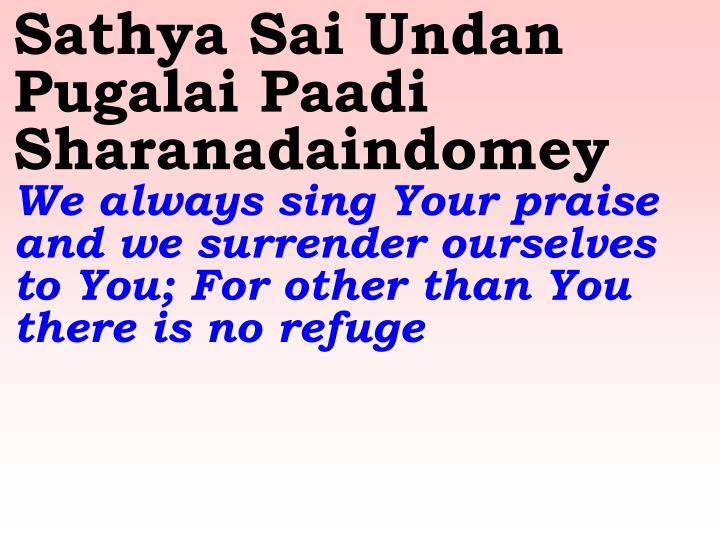 Sathya Sai Undan Pugalai Paadi Sharanadaindomey