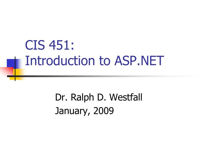 Cis 451 introduction to asp net