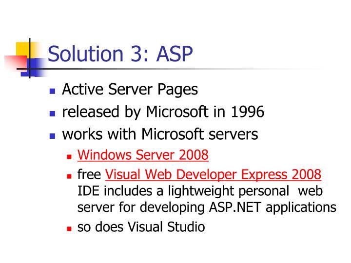 Solution 3: ASP