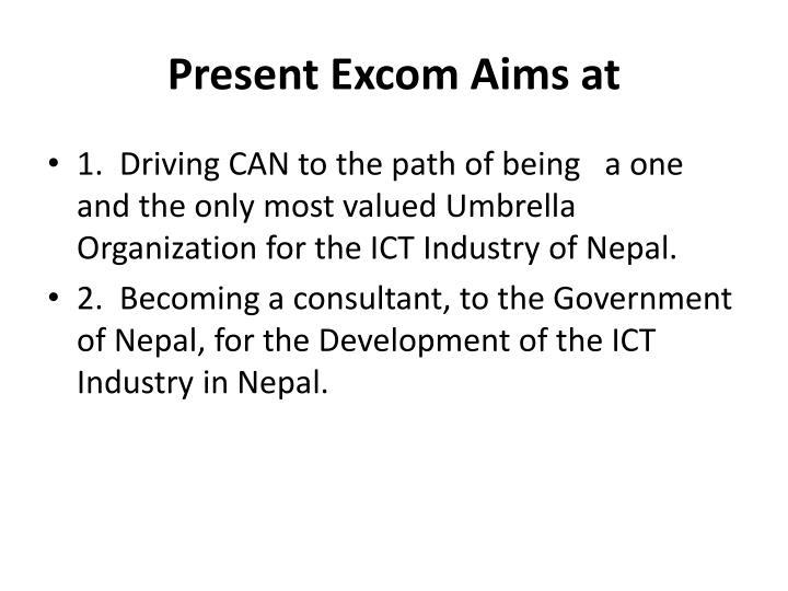 Present Excom Aims at