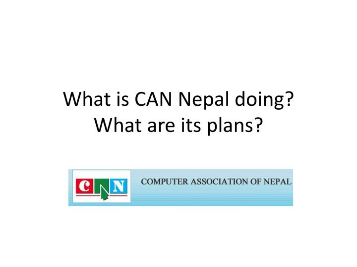 What is can nepal doing what are its plans