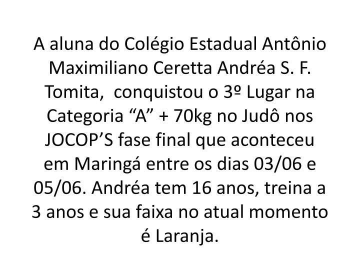 A aluna do Colégio Estadual Antônio Maximiliano