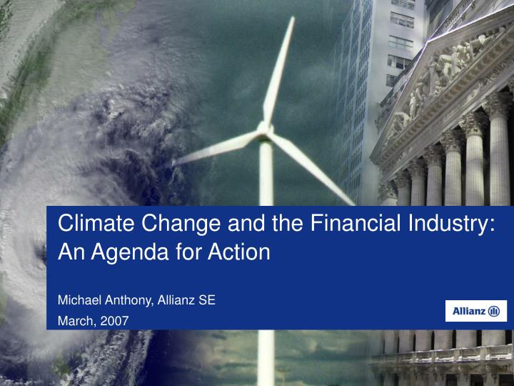 Climate Change and the Financial Industry: An Agenda for Action