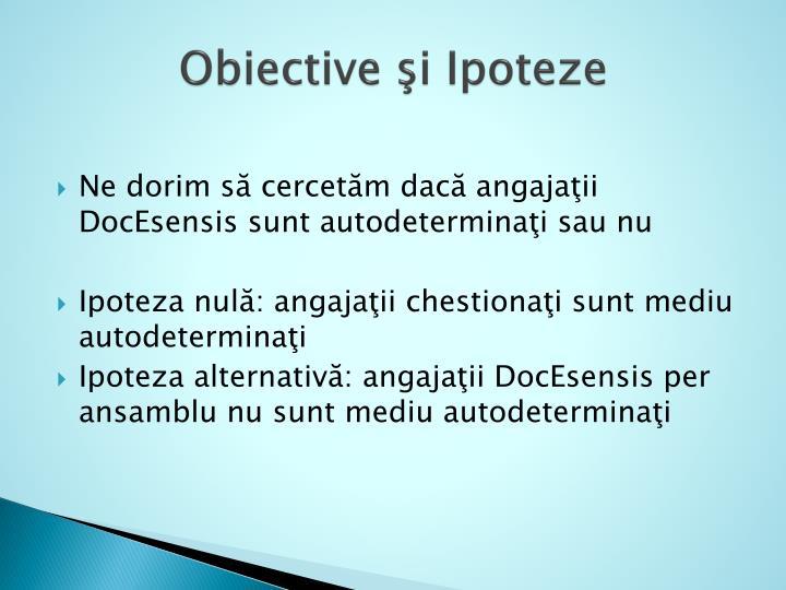 Obiective şi Ipoteze