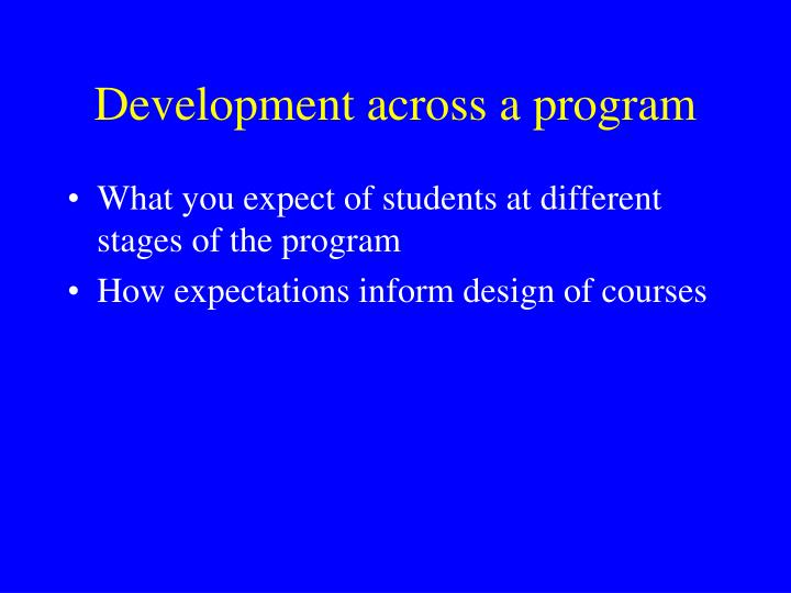 Development across a program