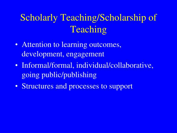 Scholarly Teaching/Scholarship of Teaching
