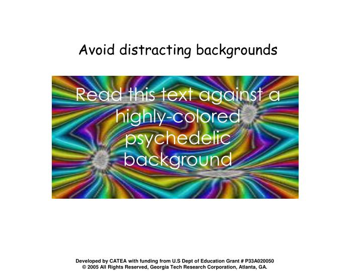Avoid distracting backgrounds