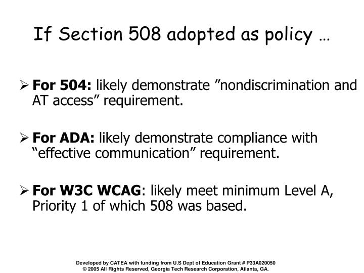 If Section 508 adopted as policy …