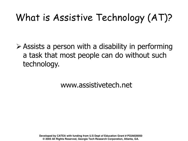 What is Assistive Technology (AT)?