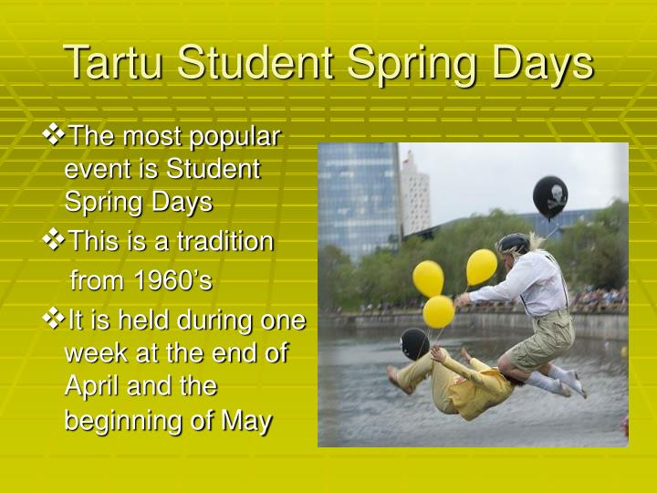 The most popular event is Student Spring Days