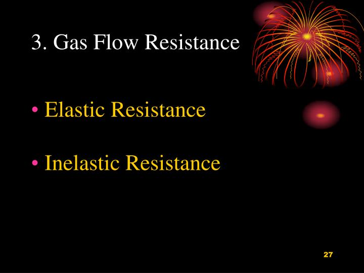 3. Gas Flow Resistance