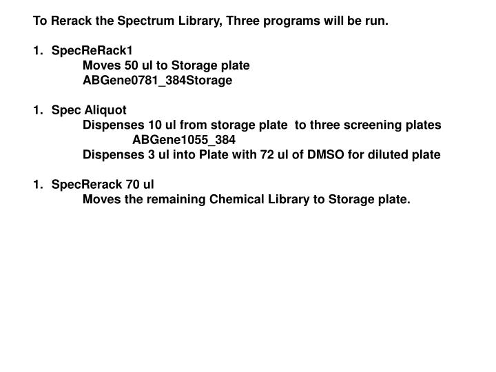 To Rerack the Spectrum Library, Three programs will be run.