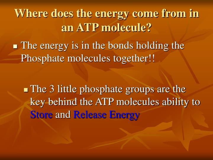 Where does the energy come from in an ATP molecule?