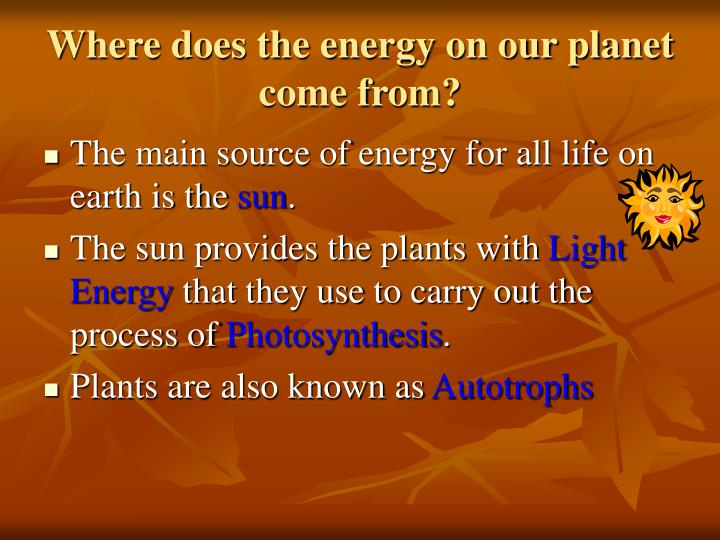Where does the energy on our planet come from