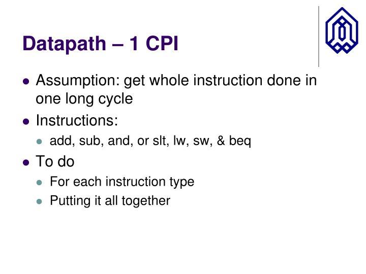 Datapath – 1 CPI